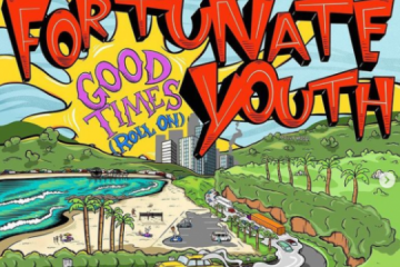 Fortunate Youth Drops Fifth album: Good Times (Roll On)