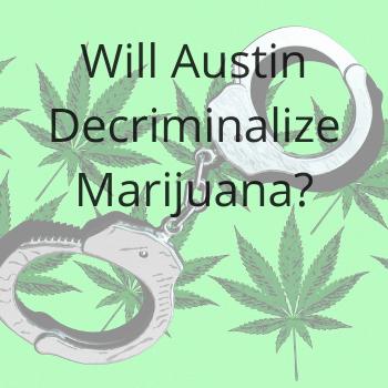 Decriminalize Marijuana in Austin - Support!