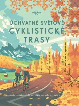 Úchvatné cyklotrasy