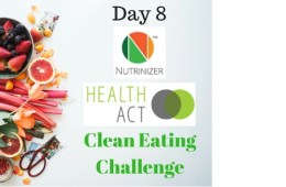 Day 8 30-Day Clean Eating Challenge nutrinizer health act