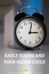 Early Rising and your Older Child: Teaching them to stay in bed so you can get more sleep!