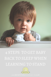 Learn the 4 steps to take when trying to get your baby back to sleep when they are just learning how to stand!