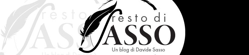 Resto di Sasso – Un blog di Davide Sasso