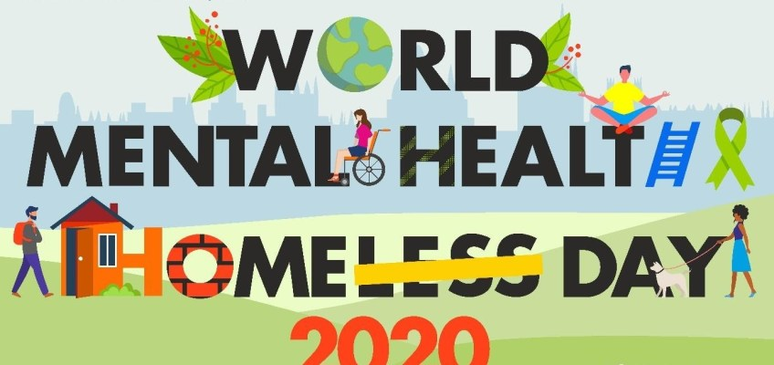 World Mental Health Day and World Homeless Day 2020