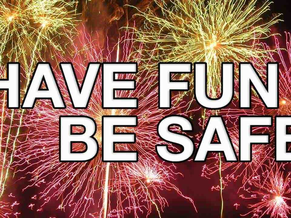 Fireworks Have Fun Stay Safe