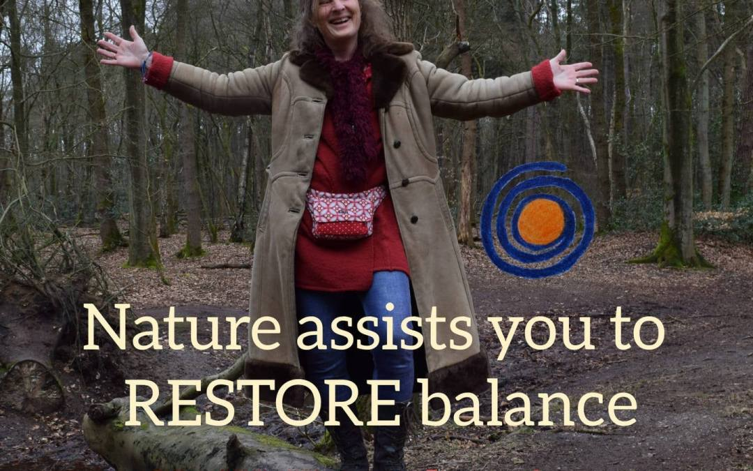 Be in nature, it assists to RESTORE YOUR LIFE