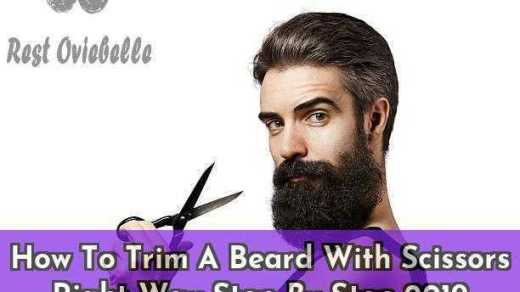 How To Trim A Beard With Scissors Right Way Step By Step 2019