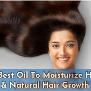 15 Best Oil To Moisturize Hair Natural Hair Growth