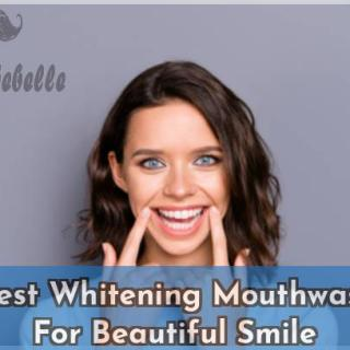 15 Best Whitening Mouthwashes For Beautiful Smile