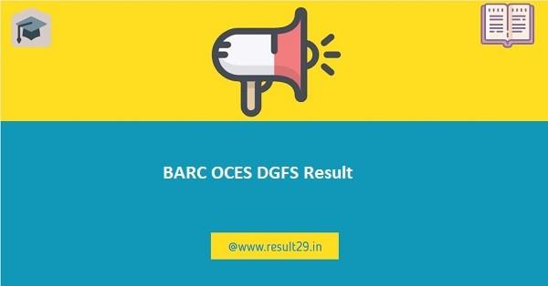 BARC OCES DGFS Result