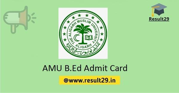 AMU B.Ed Admit Card