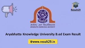 Aryabhatta Knowledge University B.ed Exam Result