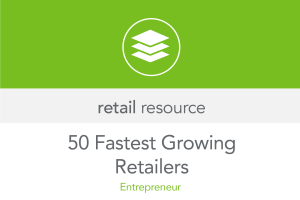 50 Fastest Growing Retailers