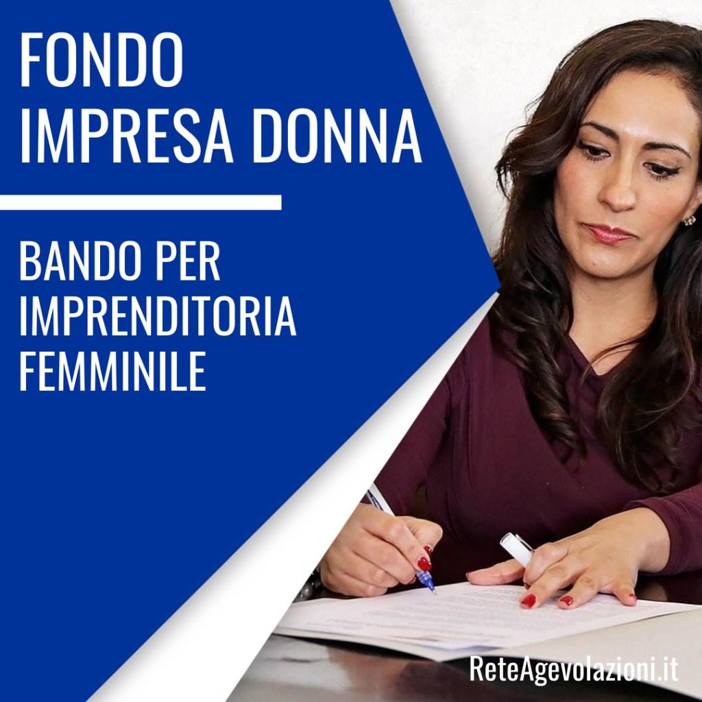 Bando Imprenditoria femminile Fondo Impresa Donna