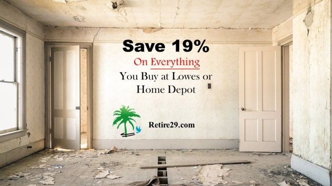 Save 19 On Everything You Buy At Lowes Or Home Depot Retire29