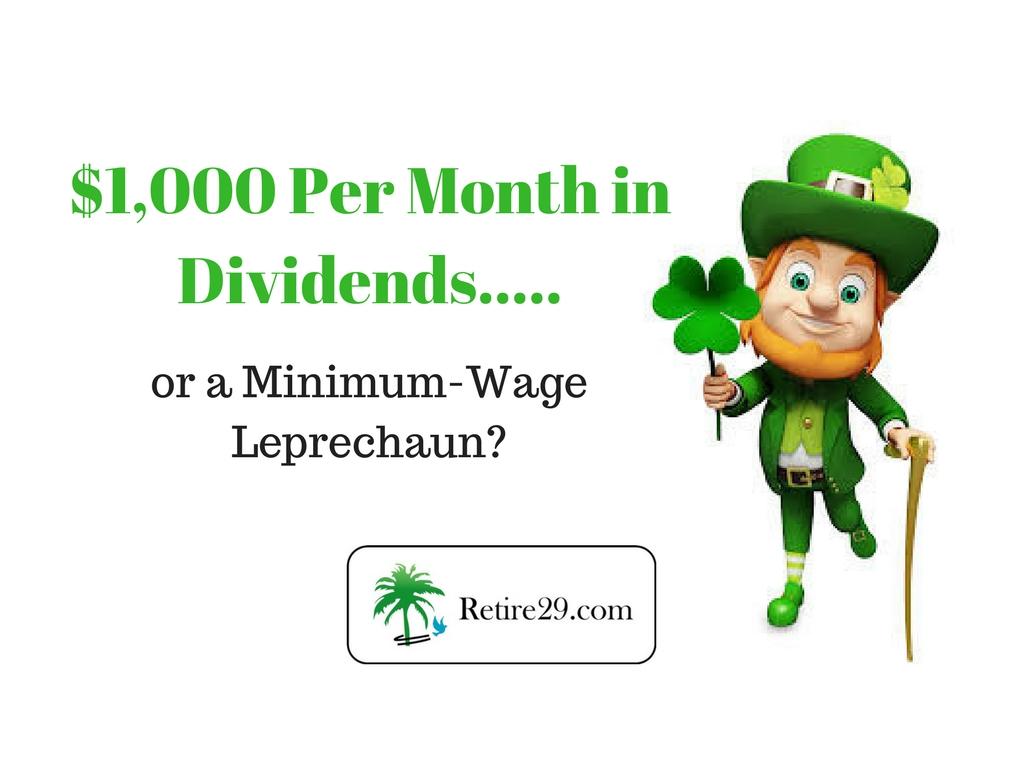 $1,000 Per Month in Dividends, or a Minimum-Wage Leprechaun?
