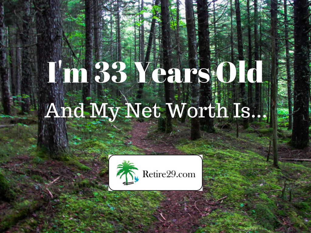 I'm 33 Years Old, and My Net Worth Is...
