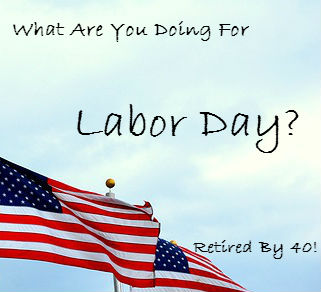 What Are You Doing For Labor Day?