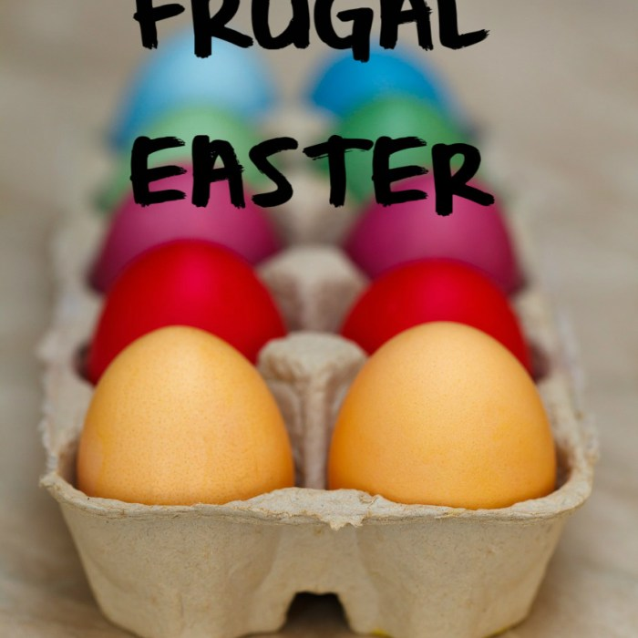 How To Have a Frugal Easter – Plus Suggestions for Next Year.