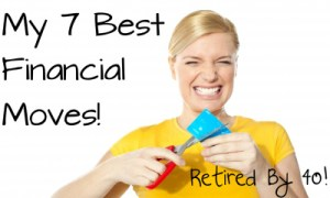 7 Best Financial Moves Retired By 40
