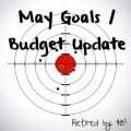 May Goals Budget Update