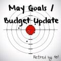 May Goals Budget Update