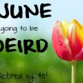June is Going to Be Weird