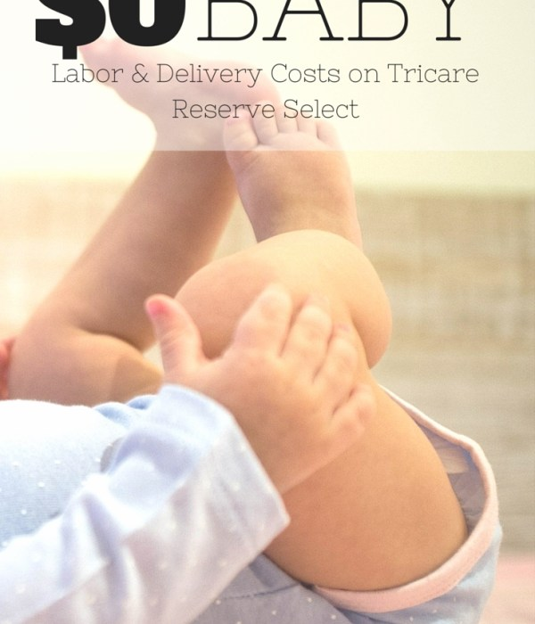 A Baby Costs What?!?! (It is not as much as you think) aka: Baby Costs on Tricare Reserve Select