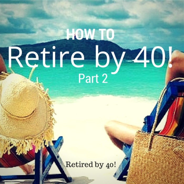How to Retire by 40 – Part 2