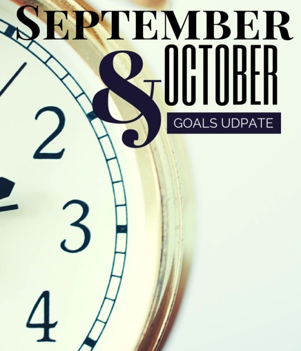 September & October Goals