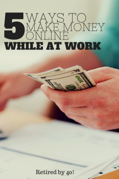 These 5 (plus a bonus!) ways to make money online have netted me more than $1,000 this year - while I was at work!
