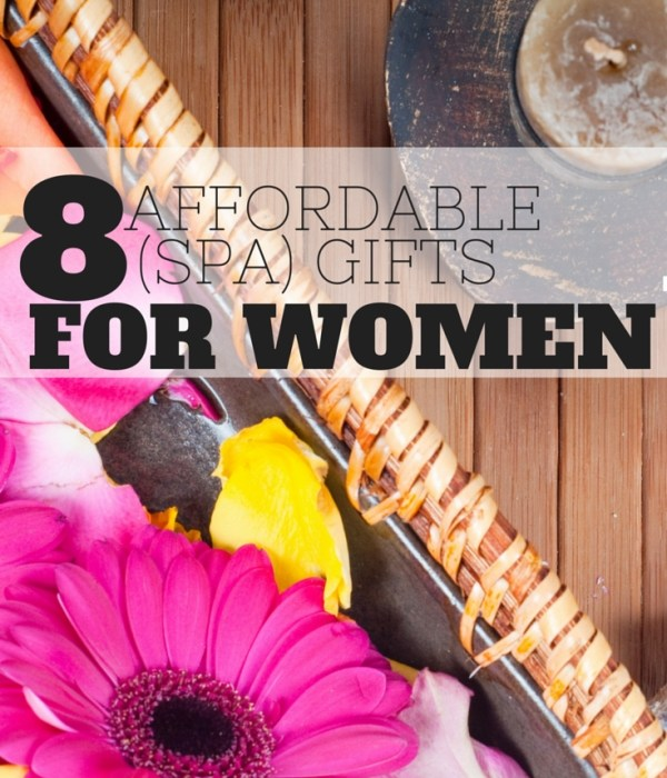 8 Affordable Gifts For Women – Spa Edition