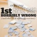 Yes, my first foray into credit card churning went wrong, but I've learned from it...