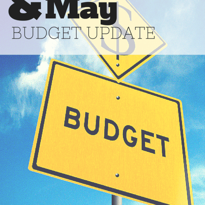April & May Budget Update