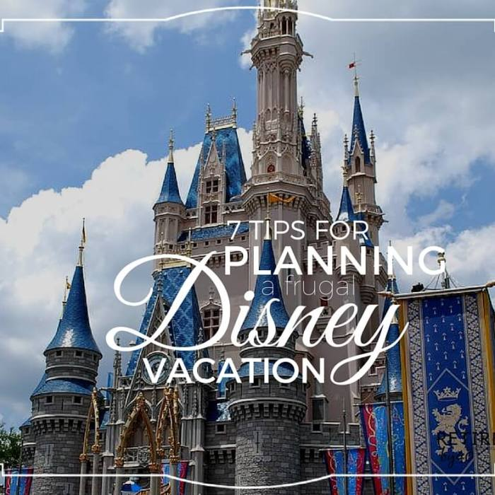 7 Tips For Planning A Frugal Disney Vacation