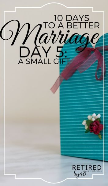 Ever heard that size doesn't matter? Well, that's 100% true when it comes to showing your spouse you care: 10 Days To A Better Marriage