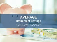 Average Retirement Savings by Age – How Do You Compare?