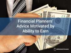 Financial Planners' Advice Motivated by Ability to Earn