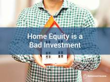 Home Equity is a Bad Investment