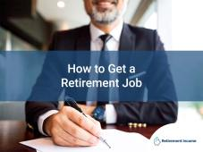 How to Get a Retirement Job