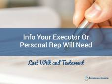 Info Your Executor or Personal Rep Will Need