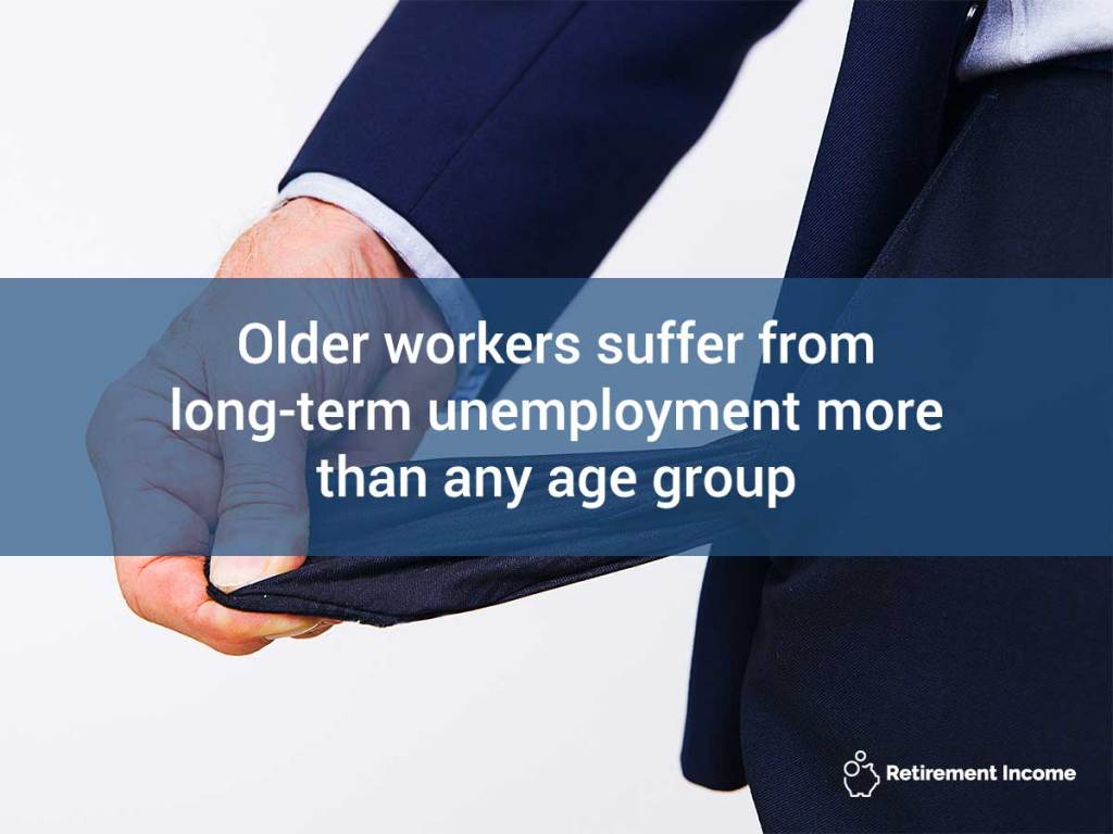 Older workers suffer from long-term unemployment more than any age group