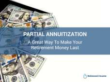 Partial Annuitization - a Great Way to Make Your Retirement Money Last