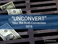 """Unconvert"" Your IRA Roth Conversion 2016"