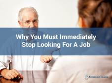 Why You Must Immediately Stop Looking for a Job