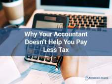 Why Your Accountant Doesn't Help You Pay Less Tax