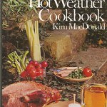 Bring on The Lazy, Hazy, Crazy Days of Summer – The Hot Weather Cookbook – Kim MacDonald (1971)