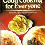 Retro Food For Modern Times: Good Cooking for (Almost) Everyone (1981)