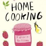 Home Cooking – Laurie Colwin