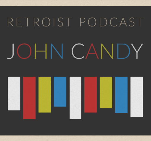 Retroist John Candy Podcast